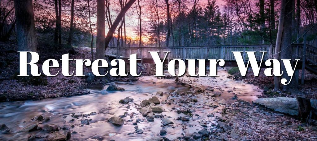 Retreat Your Way